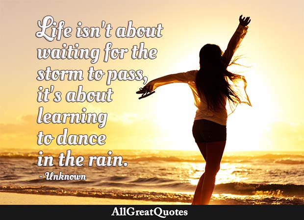 dance in the rain quote - unknown