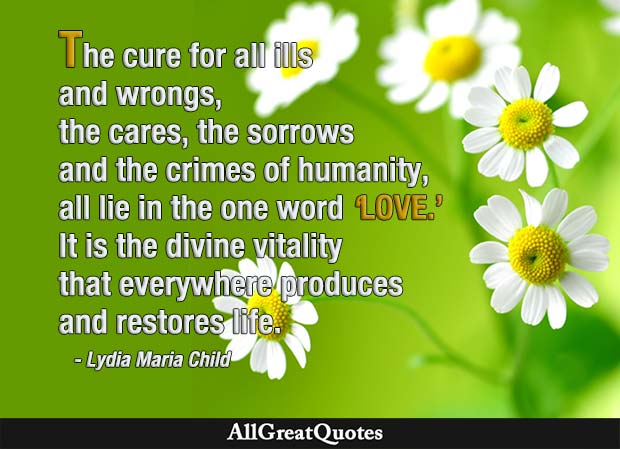 cure for all ills love - lydia maria child